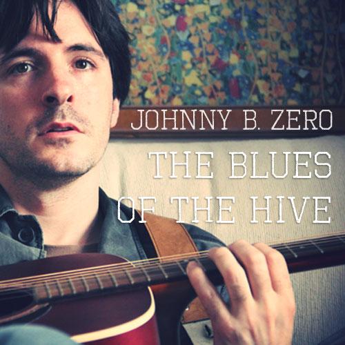 JOHNNY B. ZERO, acústico, indie rock, folk, The Blues of the Hive