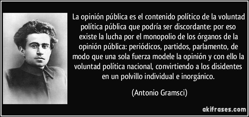 frase-la-opinion-publica-es-el-contenido-politico-de-la-voluntad-politica-publica-que-podria-ser-antonio-gramsci-180039